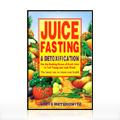 Juice Fasting + Detoxification -