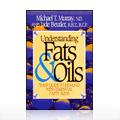 Understanding Fats and Oils -
